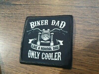 £4.50 • Buy BIKER DAD LIKE A NORMAL DAD ONLY COOLER MOTORCYCLE HARLEY TRIUMPH Sew On Patch