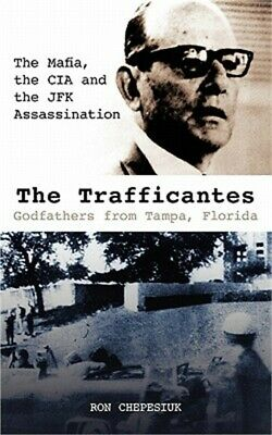 The Trafficantes, Godfathers From Tampa, Florida: The Mafia, The CIA And The JFK • 9.17£