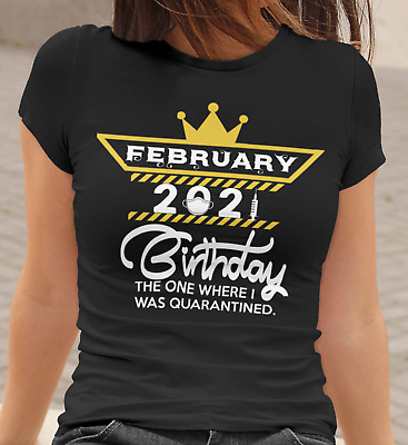 Quarantine Birthday Girl T-shirt Personalised Month Ladies Custom Lockdown Bday • 8.99£