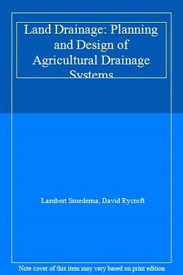 Land Drainage: Planning And Design Of Agricultural Drainage Systems-Lambert S • 27.20£