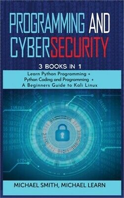 £21.37 • Buy Programming And Cybersecurity: 3 BOOKS IN 1: Learn Python Programming + Python C