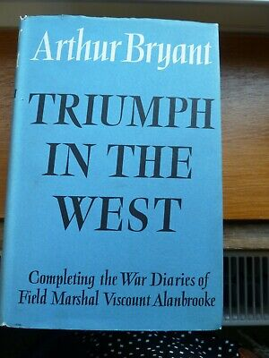 £4 • Buy Triumph In The West - Arthur Bryant, 1959 First Ed. Harcover W/ Dustcover