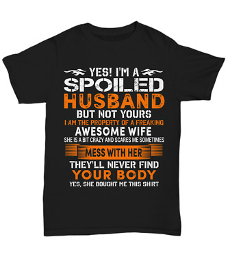 I'm A Spoiled Husband T-shirt From My Awesome Wife Funny Husband Tee Gifts Men • 12.02£
