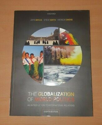 The Globalization Of World Politics: An Introduction To International Relations • 25£
