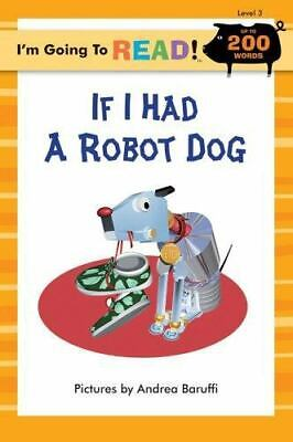 I'm Going To Read (Level 3): If I Had A Robot Dog (I'm Going To Read Series), ,  • 4.66£
