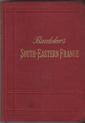 £20.99 • Buy BAEDEKER'S SOUTH-EASTERN FRANCE - 1895 - 2nd Edit. - 13 Maps, 12 Plans, Panorama