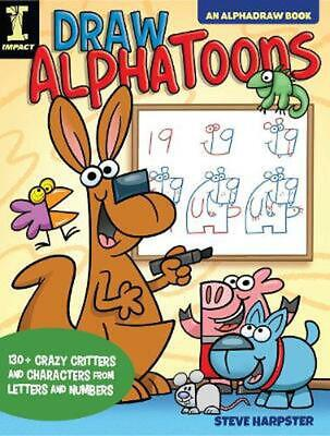 £11.47 • Buy Draw AlphaToons: 130+ Crazy Critters And Characters From Letters And Numbers By
