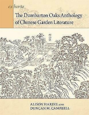 The Dumbarton Oaks Anthology Of Chinese Garden Literature - 9780884024651 • 42.73£