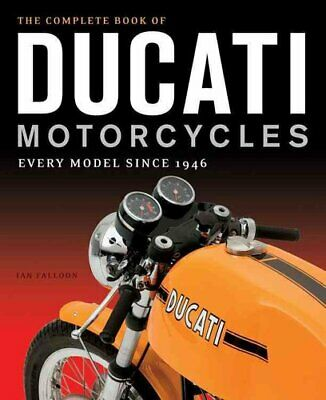The Complete Book Of Ducati Motorcycles Every Model Since 1946 9780760350225 • 26.06£