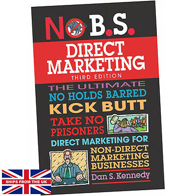 No B.S. Direct Marketing - Dan S. Kennedy (Paperback) - The Ultimate No Holds... • 18.25£