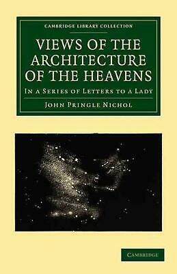 Views Of The Architecture Of The Heavens: In A Series Of Letters To A Lady By Jo • 40.53£