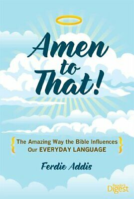 £3.56 • Buy Amen To That!: The Amazing Way The Bible Influences Our Everyday Language, Addis