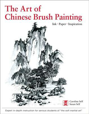 Art Of Chinese Brush Painting: Ink * Paper * Inspiration By Caroline Self (Engli • 10.83£