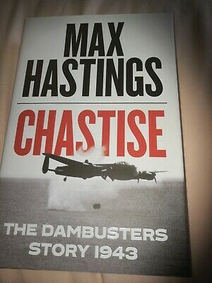 Chastise: The Dambusters Story 1943 (Hardcover) Max Hastings • 4.70£