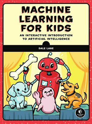 £21.11 • Buy Machine Learning For Kids A Playful Introduction To Artificial ... 9781718500563