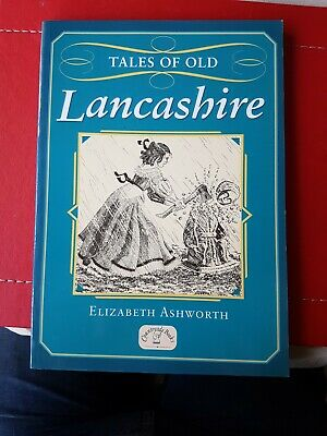 Tales Of Old Lancashire (country Tales) By Elizabeth Ashworth Paperback Book  • 5.10£