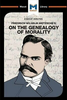 An Analysis Of Friedrich Nietzsche's On The Genealogy Of Morality 9781912127191 • 8.19£