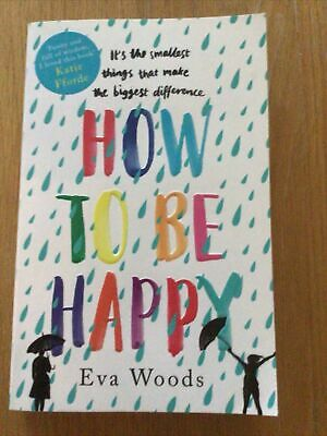 AU3.25 • Buy How To Be Happy: The Unmissable, Uplifting Kindle Bestseller By Woods, Eva Book