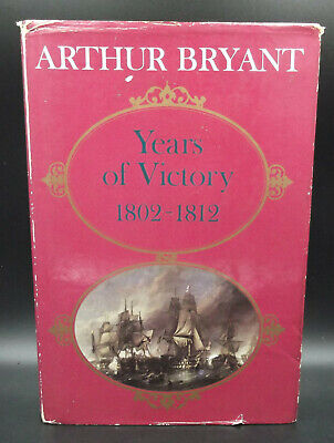 £4.99 • Buy Years Of Victory 1802-1812 By Arthur Bryant