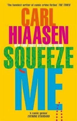 £8.54 • Buy Squeeze Me The Ultimate Satire For 2021 By Carl Hiaasen 9780751581836