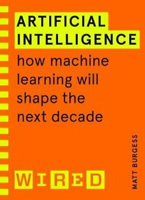 £8.44 • Buy Artificial Intelligence (WIRED Guides) How Machine Learning Wil... 9781847943231