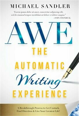The Automatic Writing Experience (Awe): How To Turn Your Journaling Into Channel • 12.56£