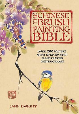 £17.86 • Buy The Chinese Brush Painting Bible: Over 200 Motifs With Step-By-Step Illustrated