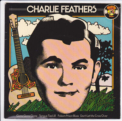 £7.24 • Buy Rockabilly EP 45 - CHARLIE FEATHERS - Gone Gone Gone , Tongue Tied Jill + 2