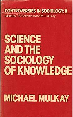 $5.36 • Buy Science And The Sociology Of Knowledge Paperback M. J. Mulkay
