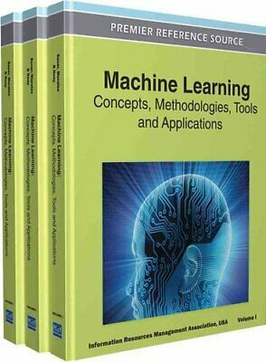 Machine Learning Concepts, Methodologies, Tools And Applications 9781609608187 • 188.11£