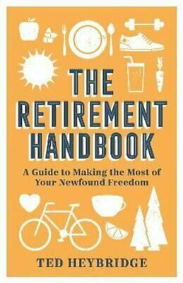 £8.20 • Buy The Retirement Handbook A Guide To Making The Most Of Your Newf... 9781787836983