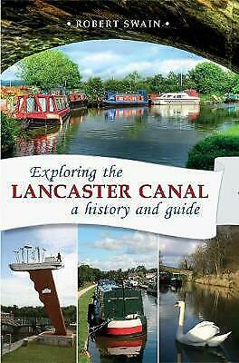 Exploring The Lancaster Canal - 9781910837221 • 9.58£