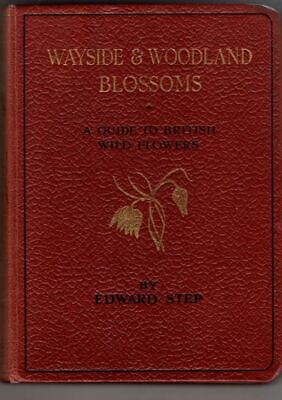 £8.95 • Buy Wayside And Woodland Blossoms Second Series : Edward Step