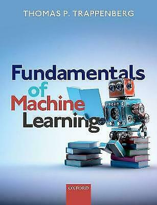 Fundamentals Of Machine Learning - 9780198828044 • 28.36£
