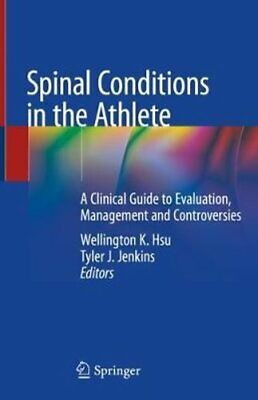 £91.19 • Buy Spinal Conditions In The Athlete A Clinical Guide To Evaluation... 9783030262068