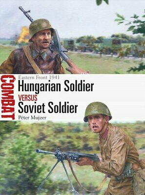 £11.04 • Buy Hungarian Soldier Vs Soviet Soldier Eastern Front 1941 9781472845658 | Brand New