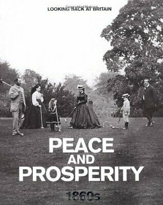 £3.09 • Buy (Very Good)-Peace And Prosperity - 1860s (Looking Back At Britain) (Hardcover)-R