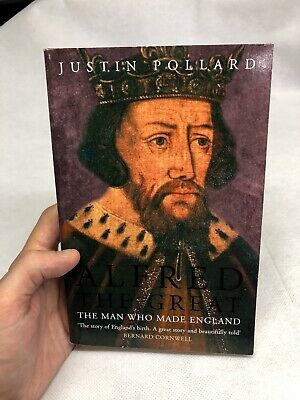 £12 • Buy Alfred The Great The Man Who Made England Book - Justin Pollard