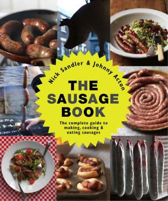 £3.54 • Buy The Sausage Book: The Complete Guide To Making, Cooking And Eating Sausages, Joh