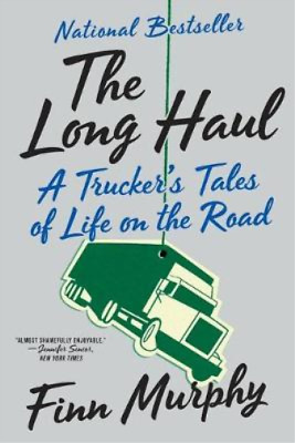 £4.12 • Buy The Long Haul: A Truckers Tales Of Life On The Road, Murphy, Finn, Used; Good Bo
