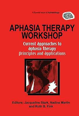 £18.57 • Buy Aphasia Therapy Workshop: Current Approaches To Aphasia Thera... - 9781138877641