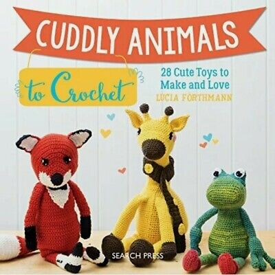 £9.50 • Buy Cuddly Animals To Crochet Book 28 Cute Toys To Make And Love Paperback