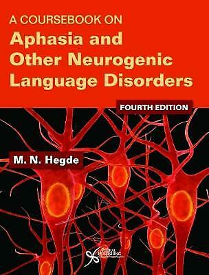 £104.54 • Buy A Coursebook On Aphasia And Other Neurogenic Language Disorders - 9781944883096