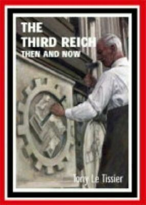 £56.33 • Buy Third Reich Then And Now Gp Le Tissier Tony After The Battle Hardback