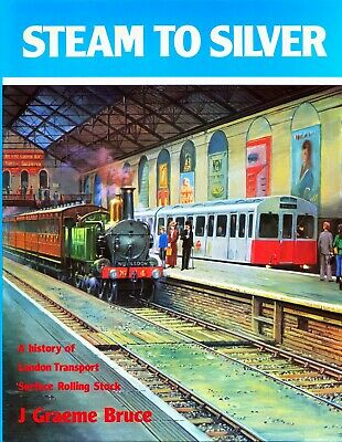 £19.75 • Buy STEAM TO SILVER London Transport Underground History Of Surface Rolling Stock LT