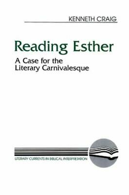£6.82 • Buy Reading Esther : A Case For The Literary Carnivalesque Kenneth M., Jr. Craig