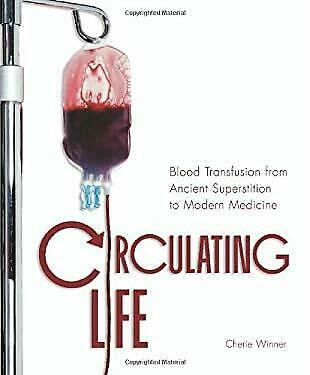 £3.95 • Buy Circulating Life : Blood Transfusion From Ancient Superstition To