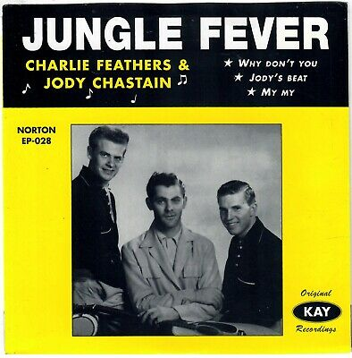 £8.58 • Buy CHARLIE FEATHERS JODY CHASTAIN Jungle Fever 1960 EP Norton 1996 Rockabilly Kay