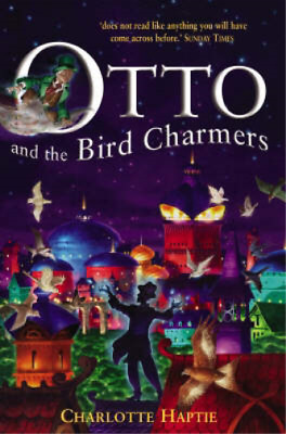 £3.27 • Buy Otto And The Bird Charmers, Charlotte Haptie, Used; Good Book