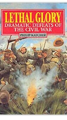 £4.50 • Buy Lethal Glory: Dramatic Defeats Of The Civil War By P Katcher American Civil War
